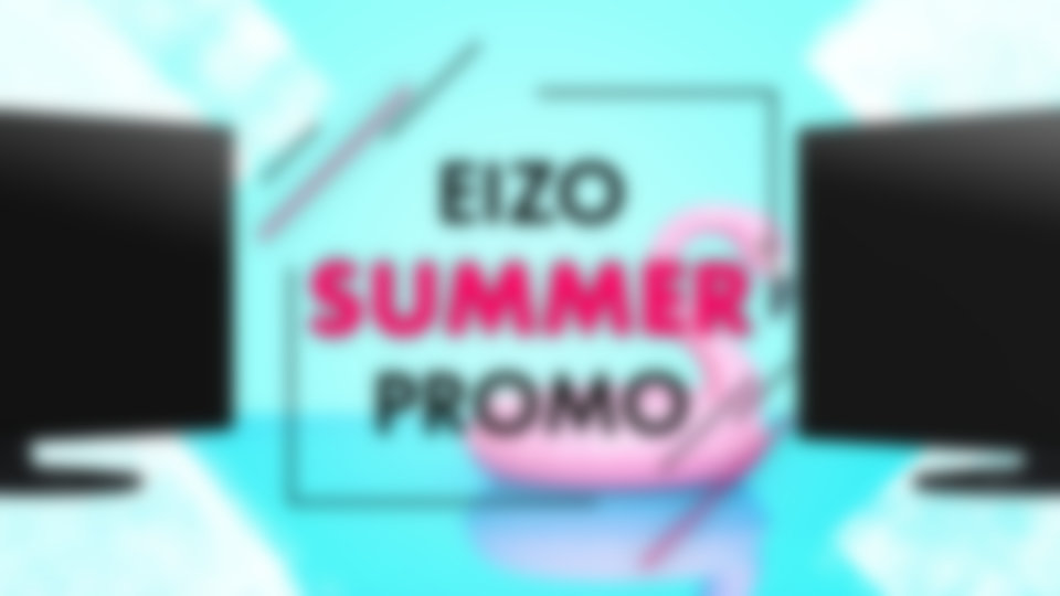 EIZO Summer Promo - find out more here!