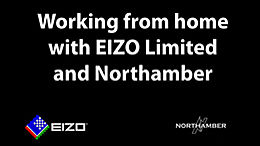 Working from home with EIZO & Northamber